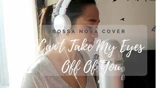Can´t take my eyes off of you Bossa Nova Cover - Chen Galo