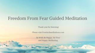 Freedom From Fear Guided Meditation