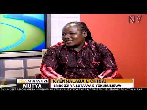 NTV Mwasuze Mutya: Lutaaya akunyumiza ennaku gy'eyalabira e China bweyakukusibwa