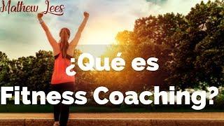 ¿Qué es el Fitness Coaching?