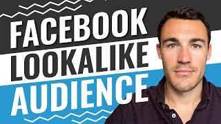 The ULTIMATE Facebook Lookalike Audience Tutorial