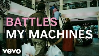 Battles - My Machines ft. Gary Numan