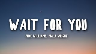 Mike Williams   Wait For You (Lyrics) Feat. Maia Wright