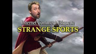 """Internet Comment Etiquette: """"Strange Sports"""""""