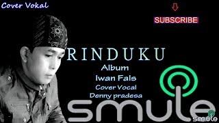 Rinduku Iwan Fals Cover Vocal Denny Pradesa