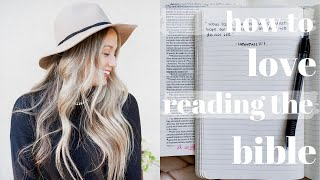 How To LOVE READING the BIBLE | Practical Tips
