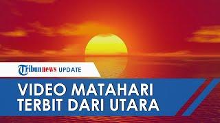 Video Matahari Terbit dari Utara hingga Gegerkan Warga Jeneponto, Ini Penjelasan BMKG
