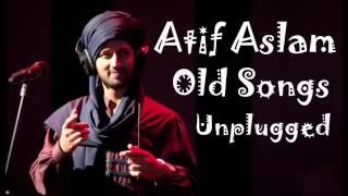 Atif Aslam Old Songs Unplugged