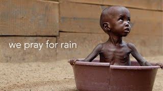 WE PRAY FOR RAIN - SONG DEDICATED TO FAMINE CRISIS