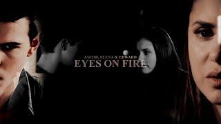 • Jacob & Elena [+Edward] | Eyes On Fire
