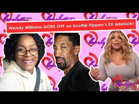 Wendy Williams GOES OFF on Scottie Pippen's EX sidekick from 26 years ago!