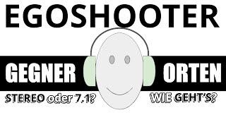 Gegnerortung in Egoshootern. 7.1 oder Stereo im Headset verwenden. Was ist besser?