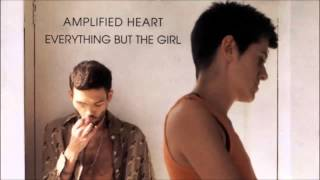 Everything But the Girl   Amplified Heart Full Album