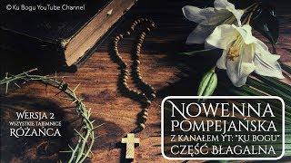Nowenna Pompejańska (27-dniowa część błagalna), 4 części Różańca; wersja druga.