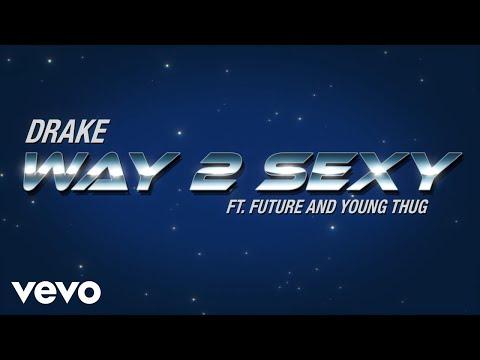 Drake ft Future & Young Thug - Way 2 Sexy