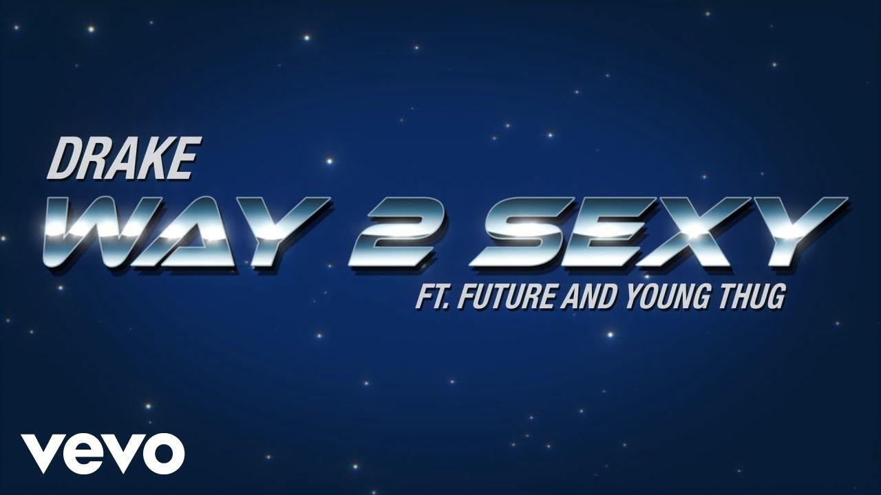 Drake ft. Future and Young Thug — Way 2 Sexy