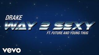 Drake, Future, Young Thug - Way 2 Sexy