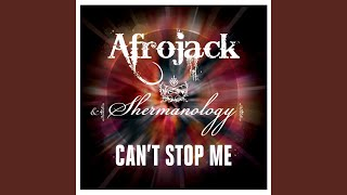 Can't Stop Me (Afrojack & Buddha Edit) (feat. Shermanology)
