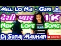 Mill Lo Na Guri || New Punjabi Song || Hard Dholki Mix || By Dj Suraj Mauhar
