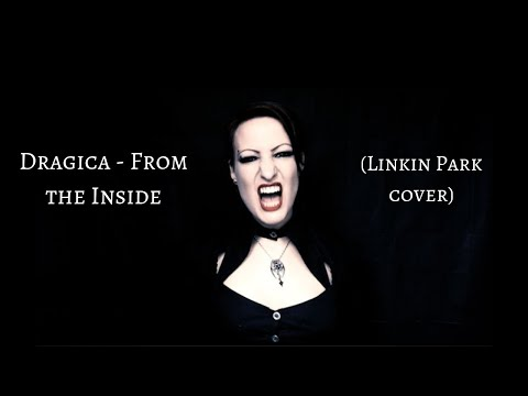 Dragica - From the Inside (Linkin Park cover)