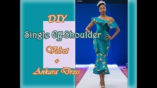 How To Make A DIY Single Off-shoulder African Print Dress// Sunshine Haute Couture