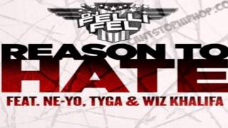 DJ Felli Fel - Reason to Hate (feat. Wiz Khalifa, Tyga & Ne-Yo) NEW MUSIC 2013