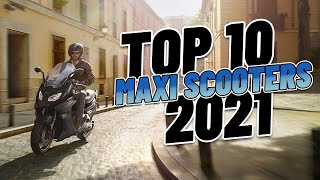 Top 10 Maxi Scooters 2021! Scooter Looks, Motorcycle Power!