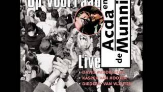 Acda en de Munnik - Niet of nooit geweest (Op Voorraad Live)