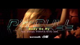 Loud Luxury Feat. Brando, Pitbull & Nicky Jam   Body On My  (Fan Made) Video