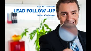 Real Estate Lead Follow Up Scripts & Methods