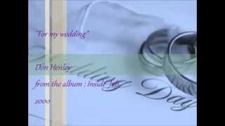 For my wedding - Don Henley (cover by JC).