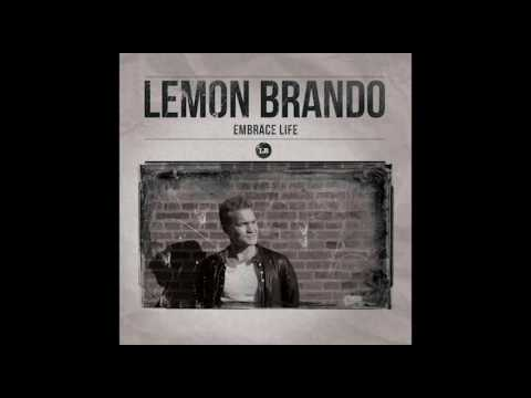 Lemon Brando - Embrace Life