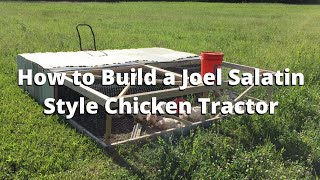 How To Build A Joel Salatin Style Chicken Tractor
