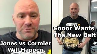 Dana White: Conor McGregor Wants New UFC Belt, Diaz Brothers Retire, Jones vs Cormier 3 Will Happen