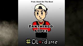 Olvídame - Zanthiago López  (Video)
