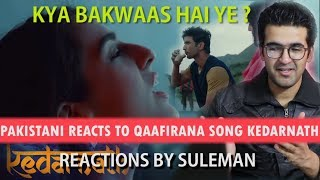 Pakistani Reacts To Qaafirana Song | Arijit Singh | Sushant Singh Rajput | Sara Ali Khan
