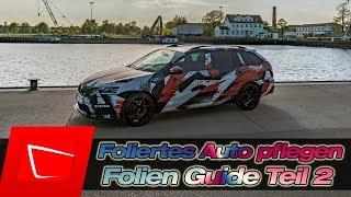 Foliertes Auto pflegen - Mattfolie und Glanzfolie reinigen kneten polieren und versiegeln Teil 2