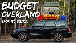 OVERLAND For $150 - Budget Overlanding Gear To Get You Out Car Camping.