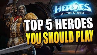 Top 5 Heroes Everyone Should Play