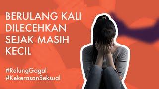 Berulang-ulang Dilecehkan Sejak Kecil Membuat Saya Trauma | Relung Gagal 1 Part 3/7