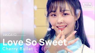 Cherry Bullet(체리블렛) - Love So Sweet @인기가요 inkigayo 20210124