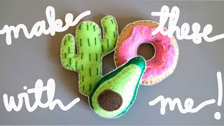Make Felt Crafts With Me! | Felt Saguaro, Felt Doughnut & Felt Avocado