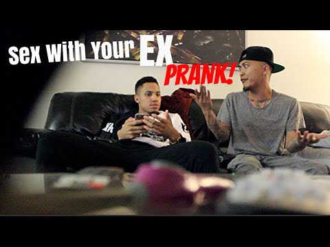 Sex With Your EX Prank