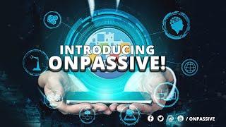 ONPASSIVE - Video - 3