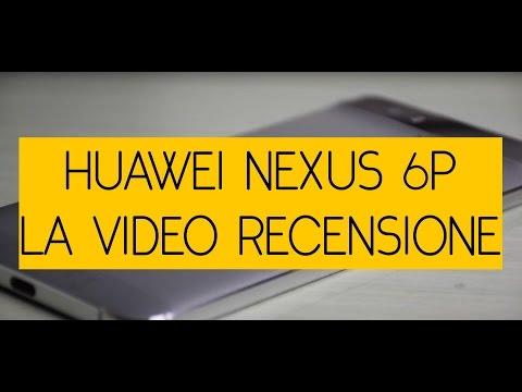 Google Huawei Nexus 6P, recensione in Italiano