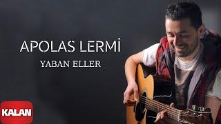 Apolas Lermi - Yaban Eller [Karadeniz'e Kalan © 2013 Kalan Müzik]