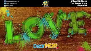 """Dear MOR: """"Love"""" The Teepy Story 02-09-18"""