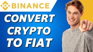 How to Convert Cryptocurrency Into Fiat on Binance (2021)