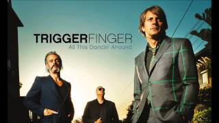 Triggerfinger   I Follow Rivers (Radio Edit)