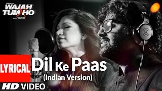 Dil Ke Paas (Indian Version) Lyrical Video Song |  Arijit Singh  Tulsi Kumar | T-Series